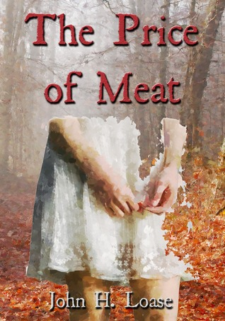 The Price of Meat  by  John H. Loase