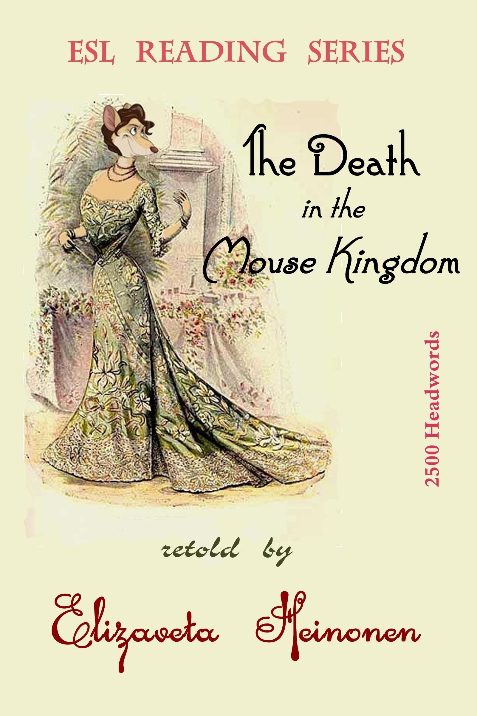 The Death in the Mouse Kingdom  by  Elizaveta Heinonen