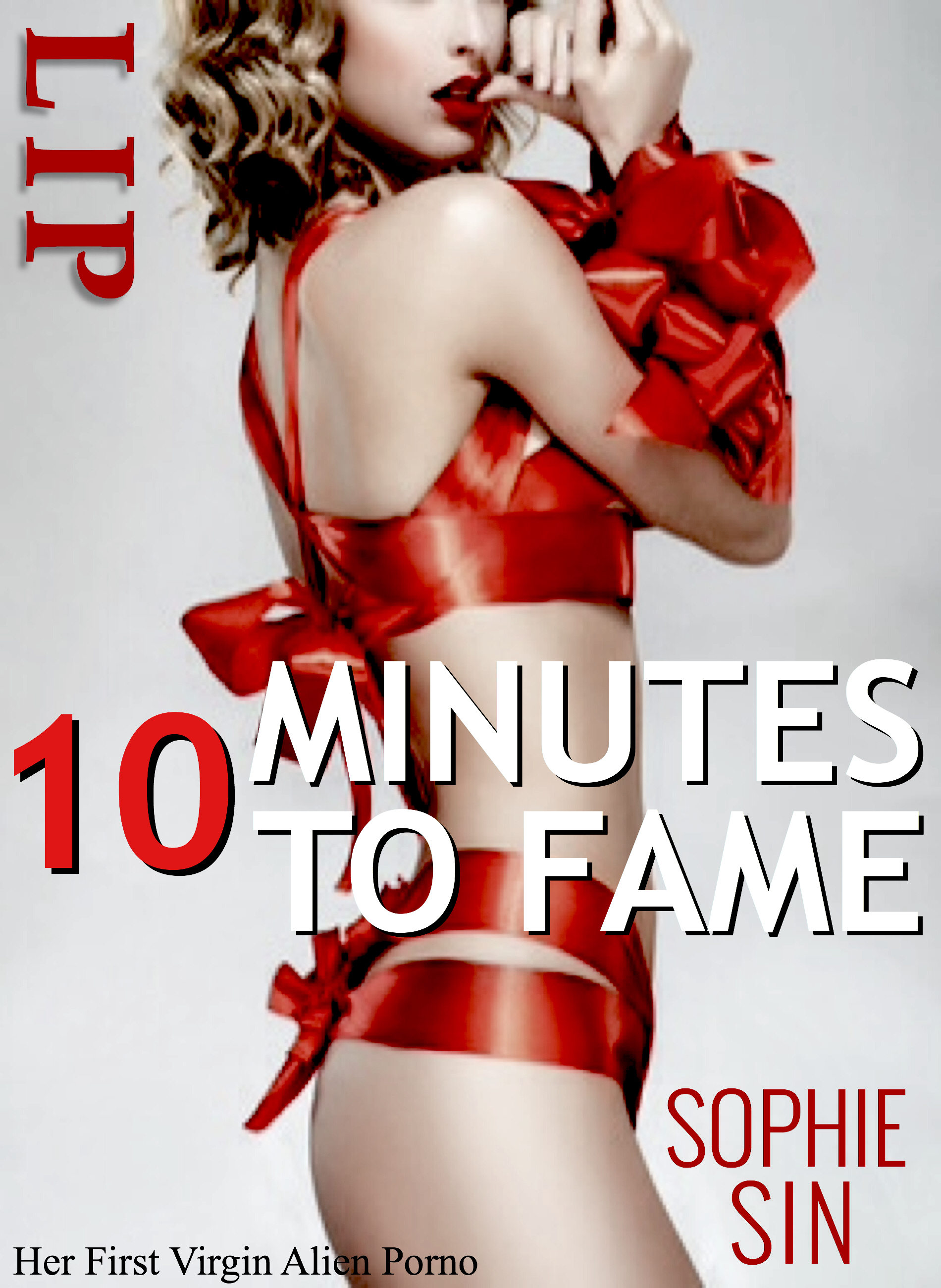 10 Minutes To Fame: Her First Virgin Alien Porno  by  Sophie Sin