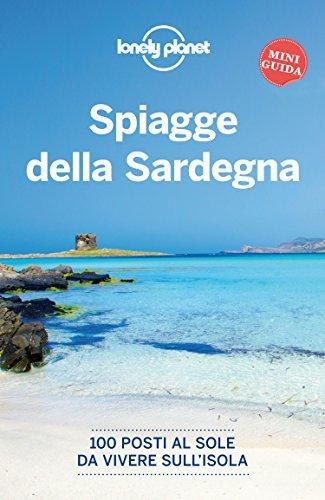 Spiagge della Sardegna: 100 posti al sole da vivere sullisola Davide Beccu