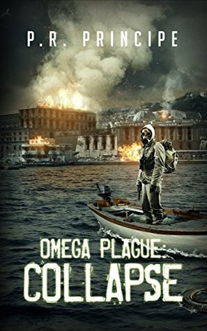 Omega Plague: Collapse  by  P.R. Principe