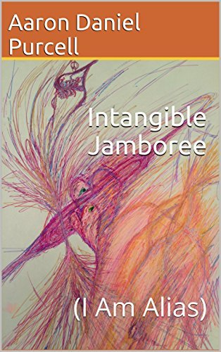 Intangible Jamboree:  by  Aaron Daniel Purcell