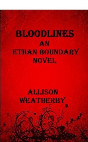 BloodLines: An Ethan Boundary Novel Allison Weatherby