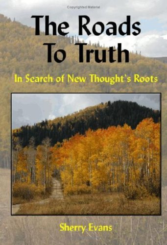 The Roads to Truth: In Search of New Thoughts Roots Sherry Evans