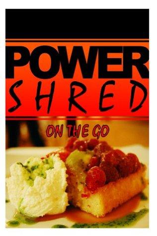 Power Shred - Dessert Cookbook: Power Shred Diet Recipes and Cookbook Power Shred