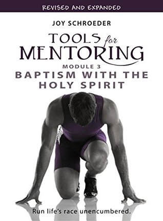 Tools for Mentoring: Baptism with the Holy Spirit  by  Joy Schroeder