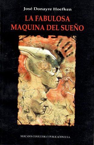 La fabulosa máquina del sueño  by  José Donayre