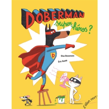 Doberman Super-Héros?  by  Elsa Devernois
