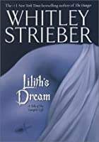 Liliths Dream: A Tale of the Vampire Life  by  Whitley Strieber