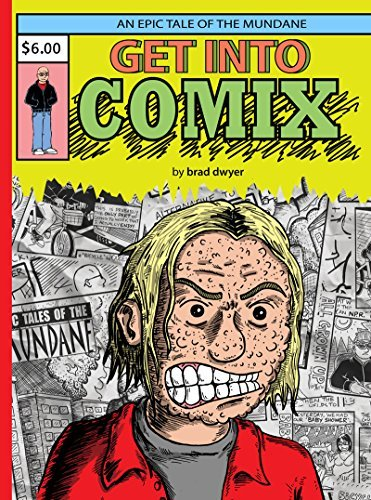 Get Into Comix: An Epic Tale of the Mundane Brad Dwyer