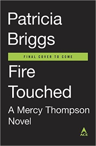 Fire Touched (Mercy Thompson, #9)  by  Patricia Briggs