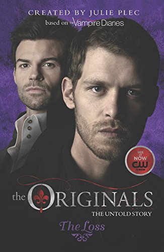 The Originals: The Loss  by  Julie Plec