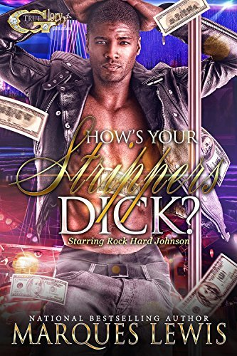 Hows Your Strippers Dick Marques Lewis