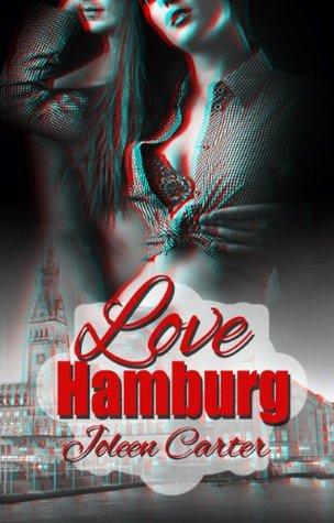 LOVE HAMBURG - Die Trilogie Joleen Carter