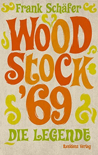Woodstock 69: Die Legende  by  Frank Schäfer