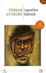 Vapurlara Küsmek  by  Türker Ayyıldız