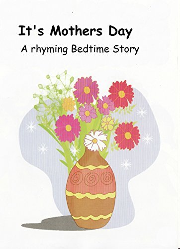 Its Mothers Day: A Rhyming Bedtime Story Anne Delacroix