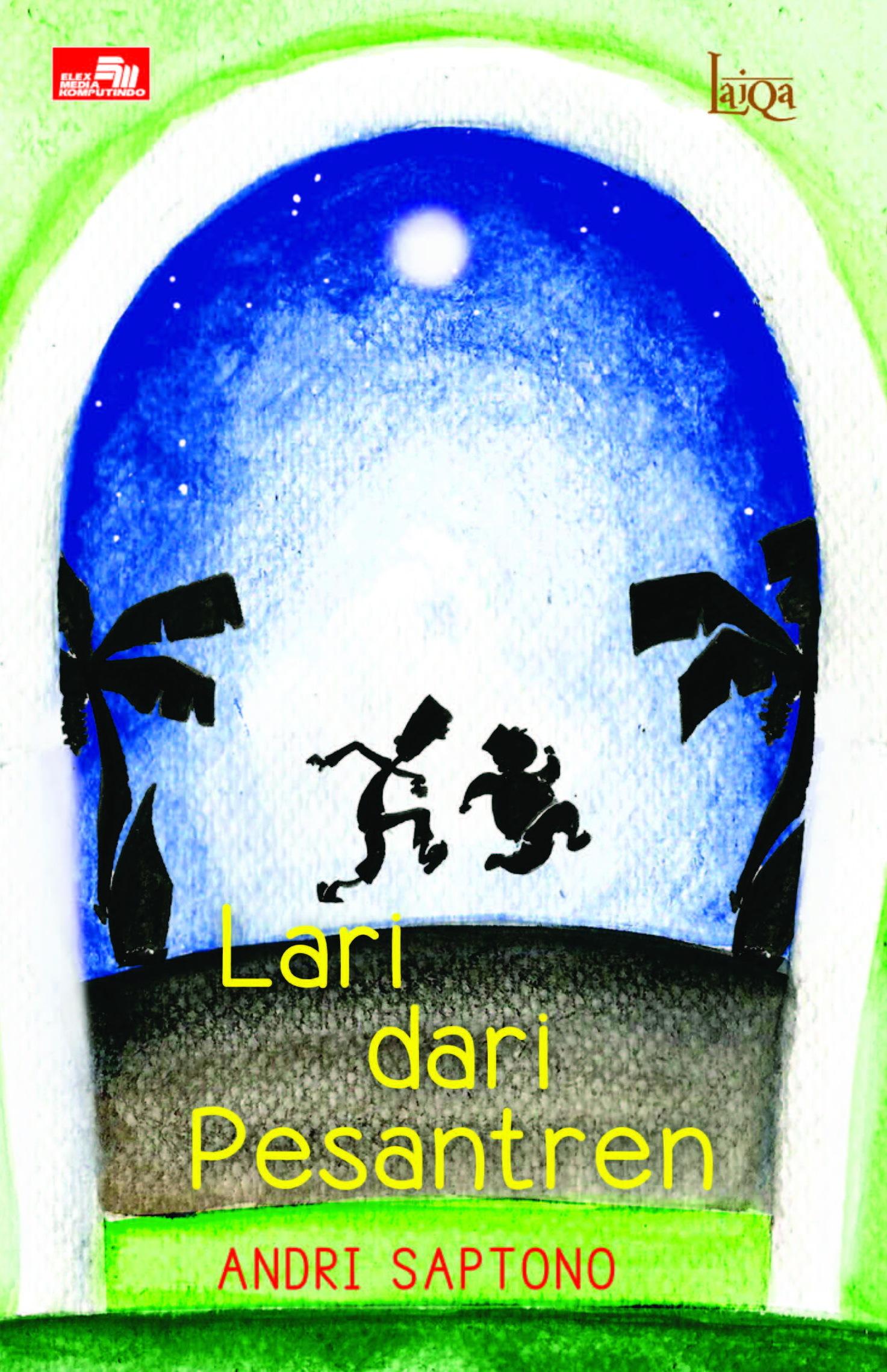 Laiqa: Lari dari Pesantren Andri Saptono