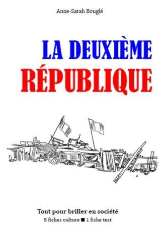 La Deuxième République - Tout pour briller en société  by  Anne-Sarah Bouglé