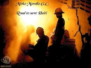 Road to save Haiti  by  Mirko Morello G.C.