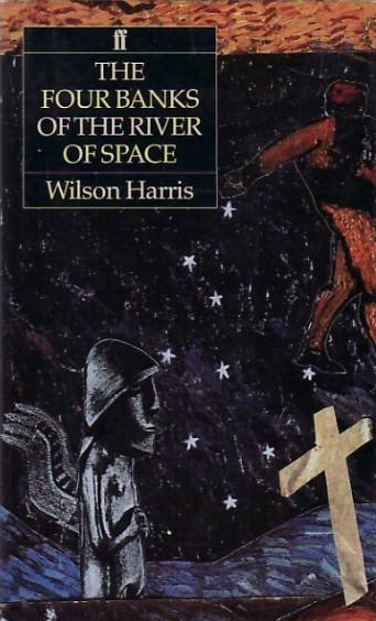 The Four Banks of the River of Space Wilson Harris