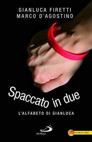 Spaccato in due: Lalfabeto di Gianluca  by  Gianluca Firetti