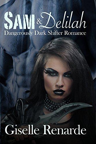 Sam and Delilah: Dangerously Dark Shifter Romance Giselle Renarde