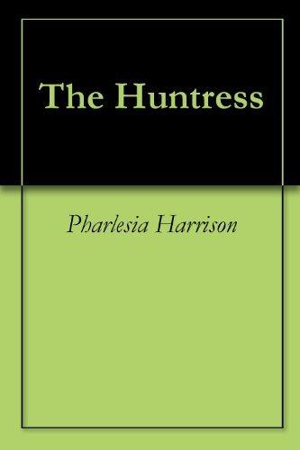 The Huntress  by  Pharlesia Harrison