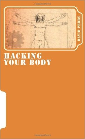 Hacking Your Body: The Science of Weight Loss  by  David J. Perry