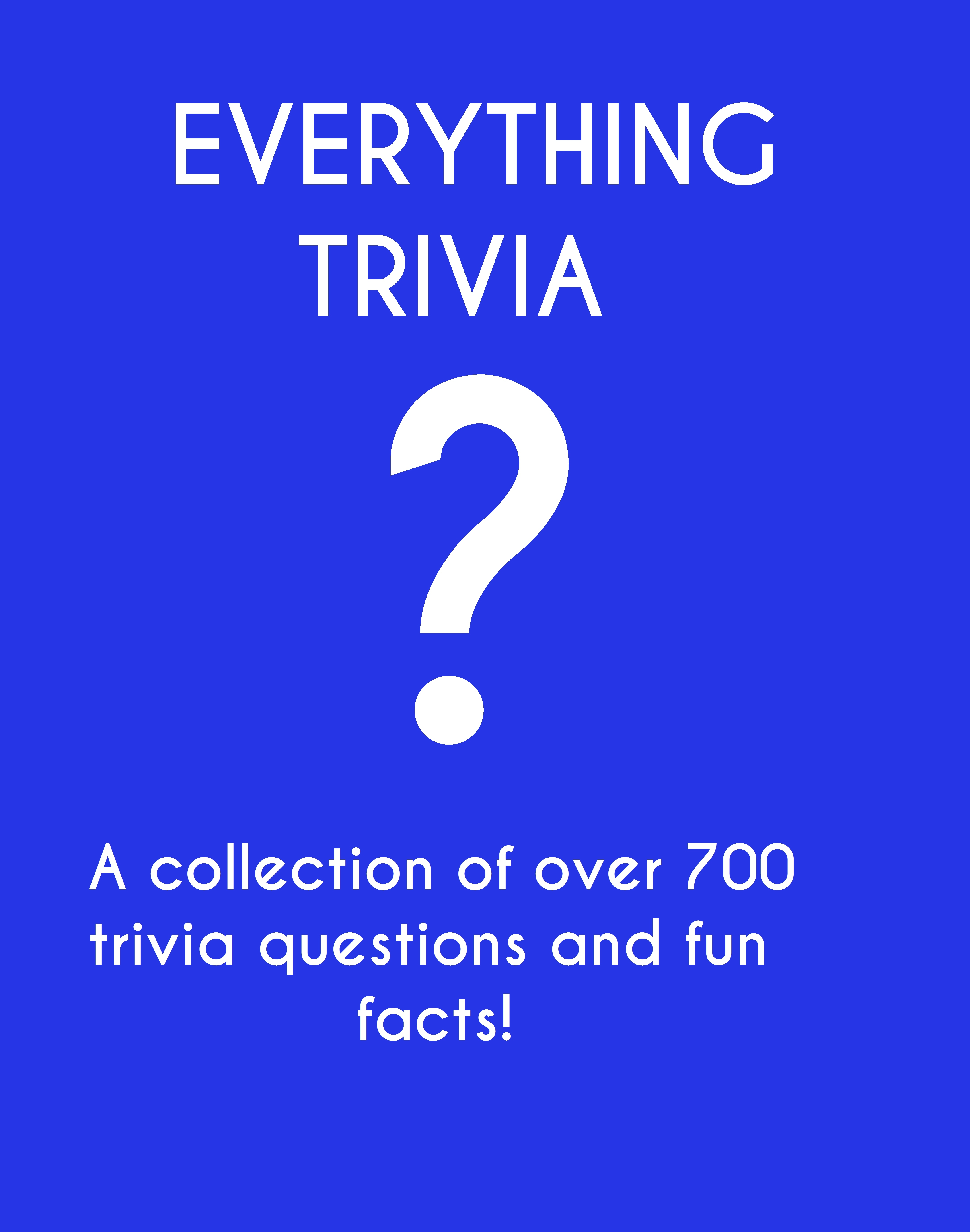 Everything Trivia: A Collection of Over 700 Trivia Questions, Fun Facts and Riddles.  by  L.Waldrop