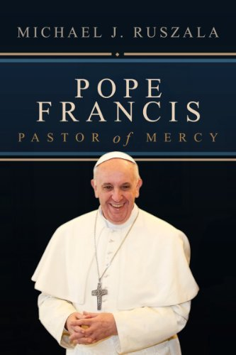 Pope Francis: Pastor of Mercy  by  Michael J. Ruszala