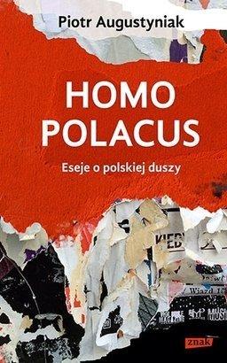 Homo polacus. Eseje o polskiej duszy  by  Piotr Augustyniak