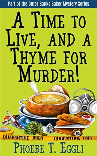 A Time to Live and a Thyme for Murder! (Outer Banks Baker Mystery #3)  by  Phoebe T. Eggli