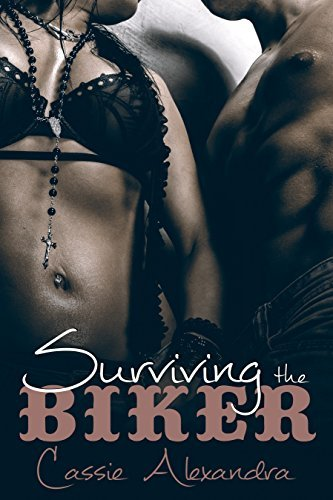 Surviving The Biker (The Biker, #2) Cassie Alexandra