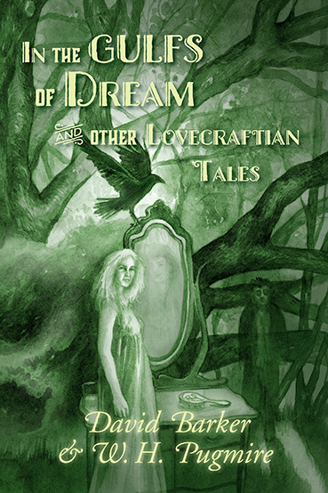 In the Gulfs of Dream and Other Lovecraftian Tales  by  David  Barker