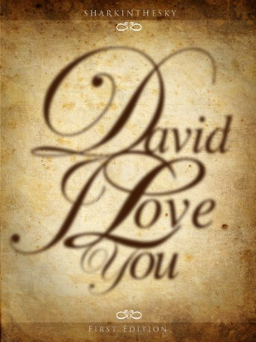 David. I Love You.  by  SHARKINTHESKY