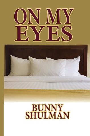 On My Eyes  by  Bunny Shulman