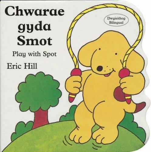 Chwarae Gyda Smot  by  Eric Hill