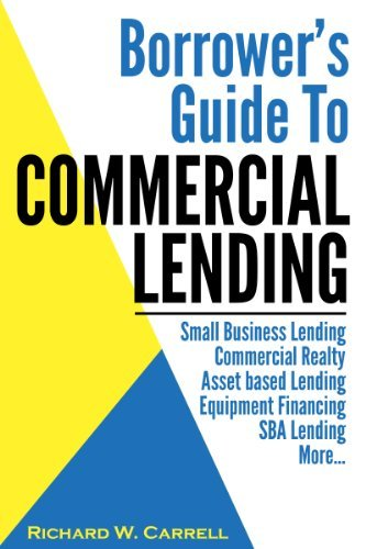 Borrowers Guide to Commercial Lending (Evergreen House Business Series Book 1)  by  Richard Carrell