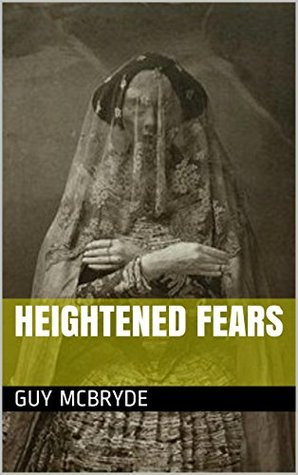 Heightened Fears Guy McBryde