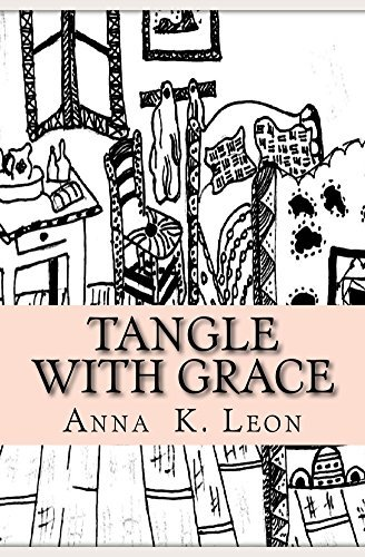 Tangle with Grace: Doodles, Strings and tangles Anna K. Leon