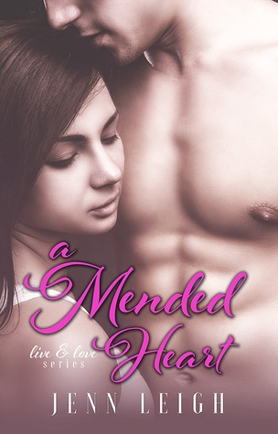 A Mended Heart (Live and Love #2) Jenn  Leigh