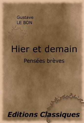 Hier et demain. Pensées brèves. Gustave Le Bon