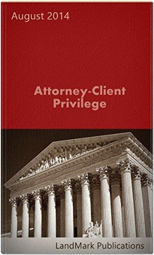 Attorney-Client Privilege (Litigator Series)  by  LandMark Publications