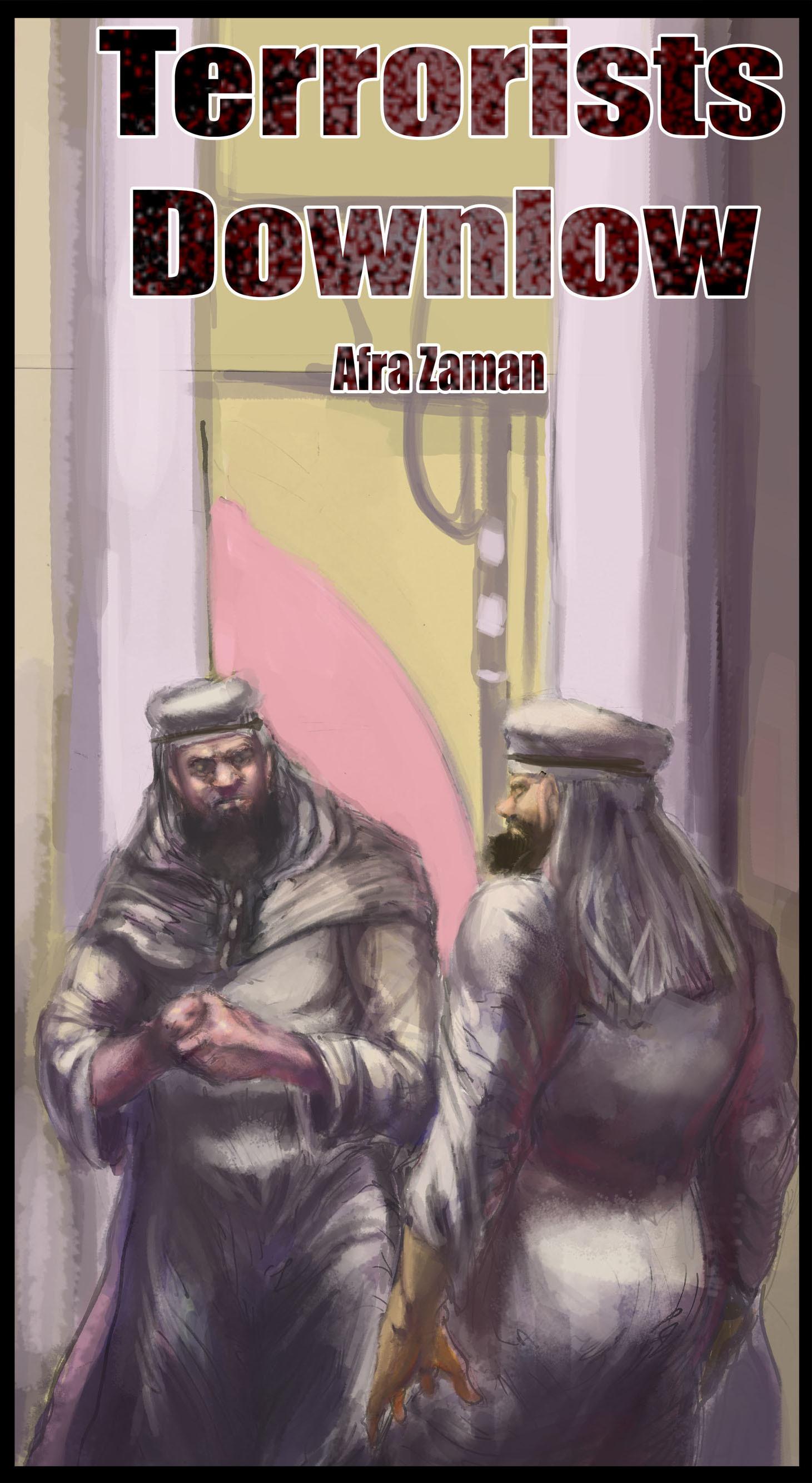 Terrorists Downlow  by  Afra Zaman