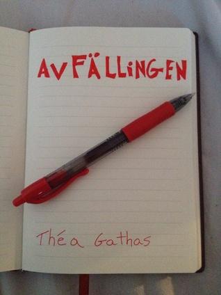 Avfällingen  by  Théa Gathas