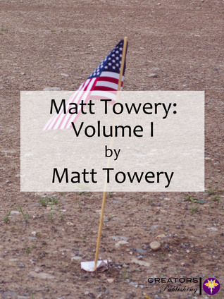 Matt Towery: Volume I  by  Matt Towery