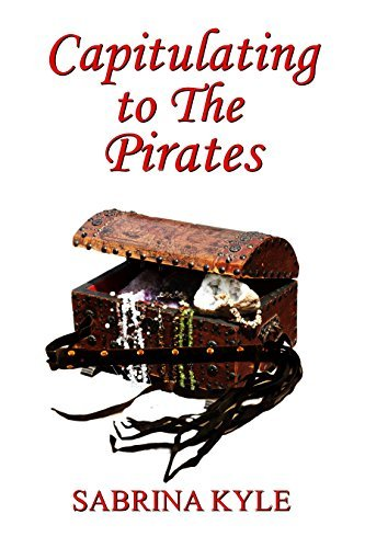 Captiulating to The Pirates (Capitulation and Submission Book 6) Sabrina Kyle