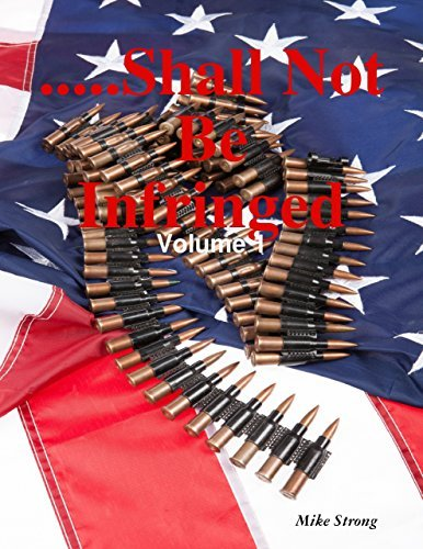 ......Shall Not Be Infringed - Volume 1 Mike Strong