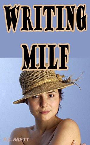Writing Milf:  by  A.C. Brett